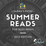 Summer Reads for Busy Moms - SnoringScholar.com