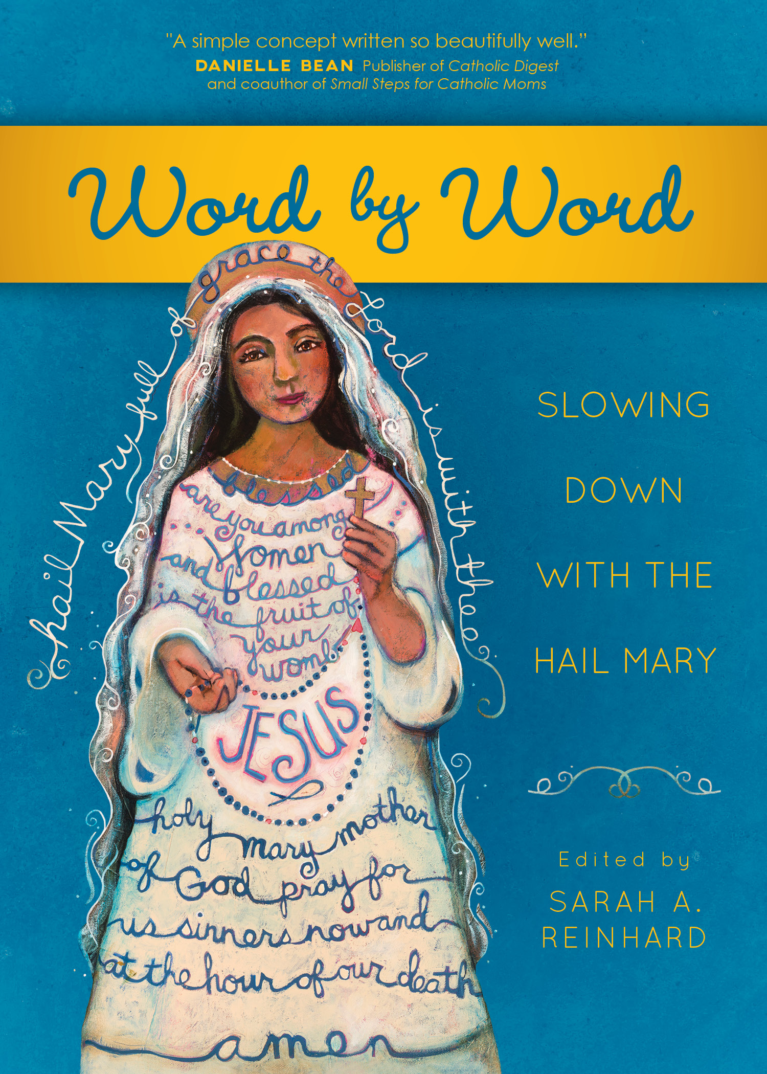 My new book, Word by Word: Slowing Down with the Hail Mary, is now available!