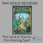 Fern's Book Reviews - The Land of Stories The Wishing Spell