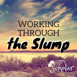 Working through the Slump - SnoringScholar.com