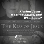 Donna-Marie Cooper O'Boyle and The Kiss of Jesus - Sarah Reinhard Snoring Scholar